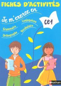 Je m'exerce en grammaire, conjugaison, orthographe, vocabulaire, CE1 : fiches d'activités