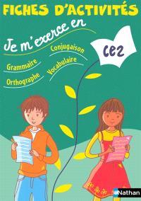 Je m'exerce en grammaire, conjugaison, orthographe, vocabulaire, CE2 : fiches d'activités