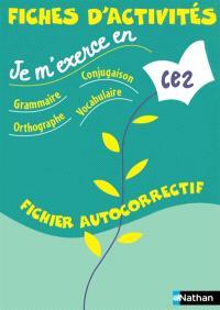 Je m'exerce en grammaire, conjugaison, orthographe, vocabulaire, CE2 : fiches d'activités, fichier autocorrectif