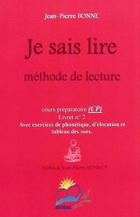 Je sais lire : méthode de lecture, cours préparatoire, livret n° 2 : avec exercices de phonétique, d'élocution et tableau des sons