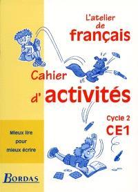 L'atelier de français, cycle 2, CE1 : cahier d'activités