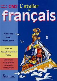 L'atelier de français, cycle 3, année 3, CM2