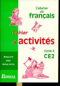 L'atelier de français, cycle 3, CE2 : cahiers d'activités