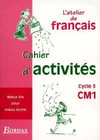 L'atelier de français, cycle 3, CM1 : cahier d'activités
