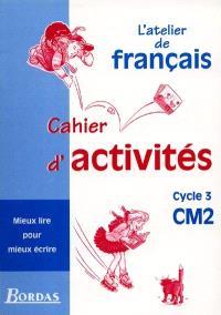 L'atelier de français, cycle 3, CM2 : cahier d'activités