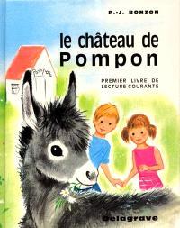 Le château de Pompon : premier livre de lecture courante