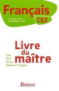 Le français au CE2 : livre du maître : livre unique de français