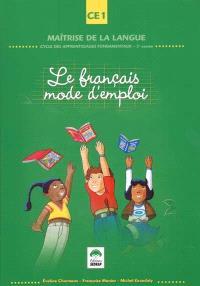 Le français mode d'emploi : cycle des apprentissages fondamentaux - 3e année CE1