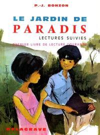 Le jardin de paradis : lectures suivies : premier livre de lecture courante