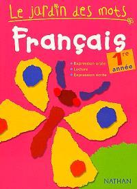 Le jardin des mots, français 1re année