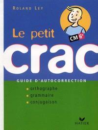 Le petit crac CM - 6e : guide d'autocorrection