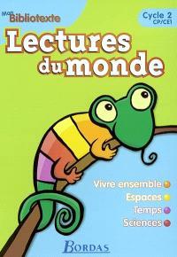 Lecture du monde, cycle 2, CP-CE1 : vivre ensemble, espaces, temps, sciences : mon bibliotexte