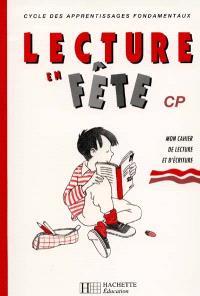 Lecture en fête, CP : cahier de lecture et d'écriture