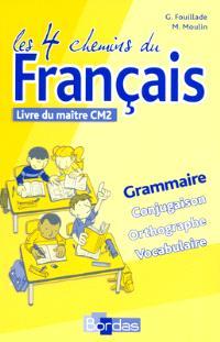 Les 4 chemins du français CM2 : livre du maître
