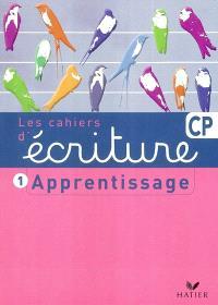 Les cahiers d'écriture. Volume 1, Apprentissage CP
