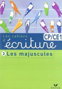 Les cahiers d'écriture. Volume 3, Les majuscules CP CE1