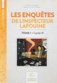Les enquêtes de l'inspecteur Lafouine. Volume 1, Cycle III