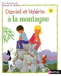 Les histoires de Daniel et Valérie, Daniel et Valérie à la montagne