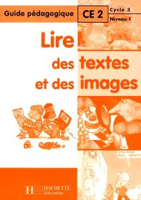 Lire des textes et des images, CE2 : guide pédagogique