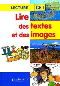 Lire des textes et des images, lecture CE1, cycle 2 niveau 3