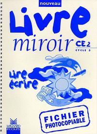 Lire écrire, CE2 cycle 3 : fichier photocopiable