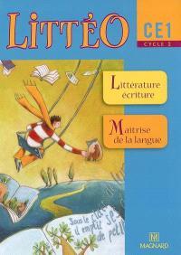Littéo CE1 cycle 2 : littérature, écriture, maîtrise de la langue