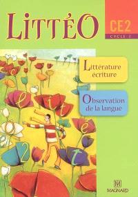 Littéo, CE2, cycle 3 : littérature écriture, observation de la langue