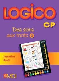 Logico CP : des sons aux mots. Volume 1
