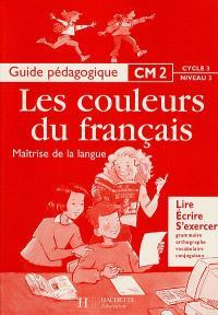 Maîtrise de la langue, CM2 : guide pédagogique