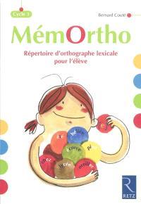 Mémortho, cycle 3 : répertoire d'orthographe lexicale pour l'élève