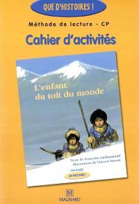 Méthode de lecture CP, cahier d'activités : l'enfant du toit du monde