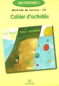Méthode de lecture CP, cahier d'activités : la haute tour sombre