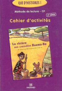 Méthode de lecture CP, cahier d'activités : La rivière aux crocodiles Baama-Ba