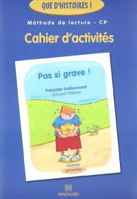 Méthode de lecture CP, cahier d'activités : Pas si grave !