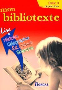 Mon bibliotexte : cycle 3, CE2-CM1-CM2 : lire en histoire-géographie, éducation civique, sciences