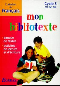 Mon bibliotexte : cycle 3, CE2, CM1, CM2