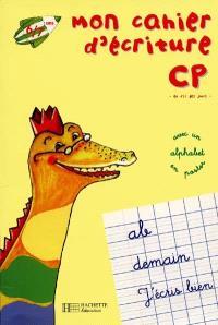 Mon cahier d'écriture CP : 6-7 ans