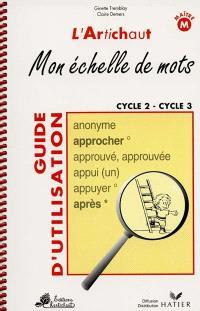 Mon échelle de mots, cycles 2 et 3 : guide d'activités pour l'enseignant