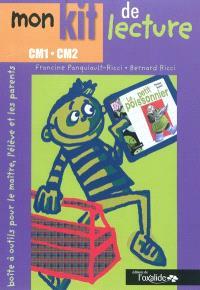 Mon kit de lecture : boîte à outils pour le maître, l'élève et les parents, CM1-CM2