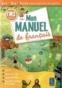 Mon manuel de français : CM2 cycle 3