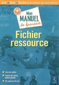 Mon manuel de français CM2 : fichier ressource