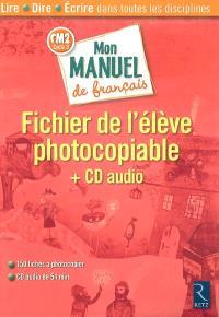 Mon manuel de français CM2 cycle 3 : fichier de l'élève photocopiable + CD audio