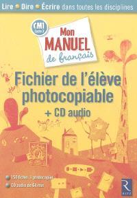 Mon manuel de français, CM1 cycle 3 : fichier de l'élève photocopiable
