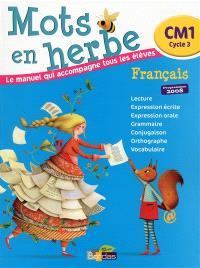 Mots en herbe, français, CM1, cycle 3 : le manuel qui accompagne tous les élèves