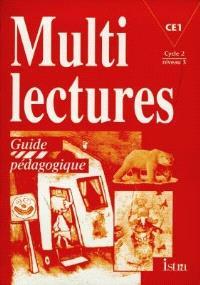 Multilectures, CE1, cycle 2 niveau 3 : guide pédagogique