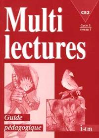 Multilectures, CE2, cycle 1 niveau 1 : guide pédagogique