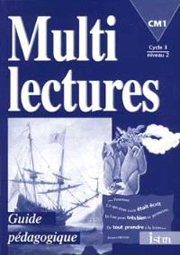 Multilectures, CM1, cycle 3 niveau 2 : guide pédagogique