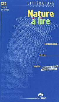 Nature à lire, CE2, cycle 3, 1re année : littérature à travers le monde : comprendre, écrire, parler, programmes 2002