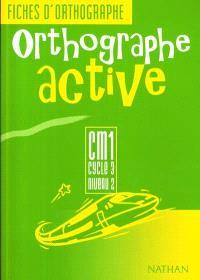 Orthographe active : fichier de l'élève CM1