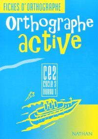 Orthographe active CE2, cycle 3 niveau 1 : fichier de l'élève